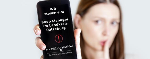 Store Manager (m/w/d) im Mobilfunkshop Landkreis Ratzeburg gesucht!